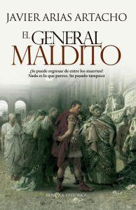 El general maldito, novela del escritor y profesor Javier Arias Artacho