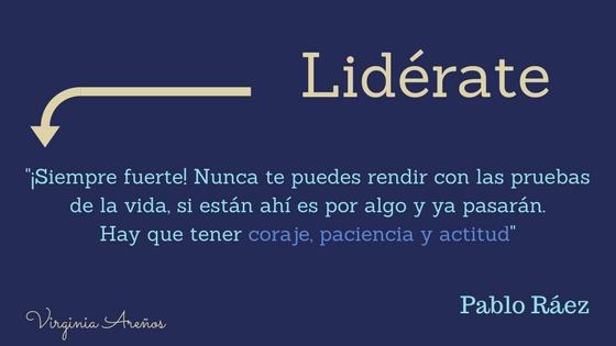 La resiliencia del líder: Pablo Ráez