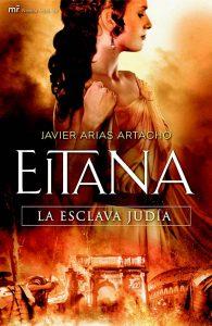 Eitana, la esclava judía, novela del escritor y profesor Javier Arias Artacho