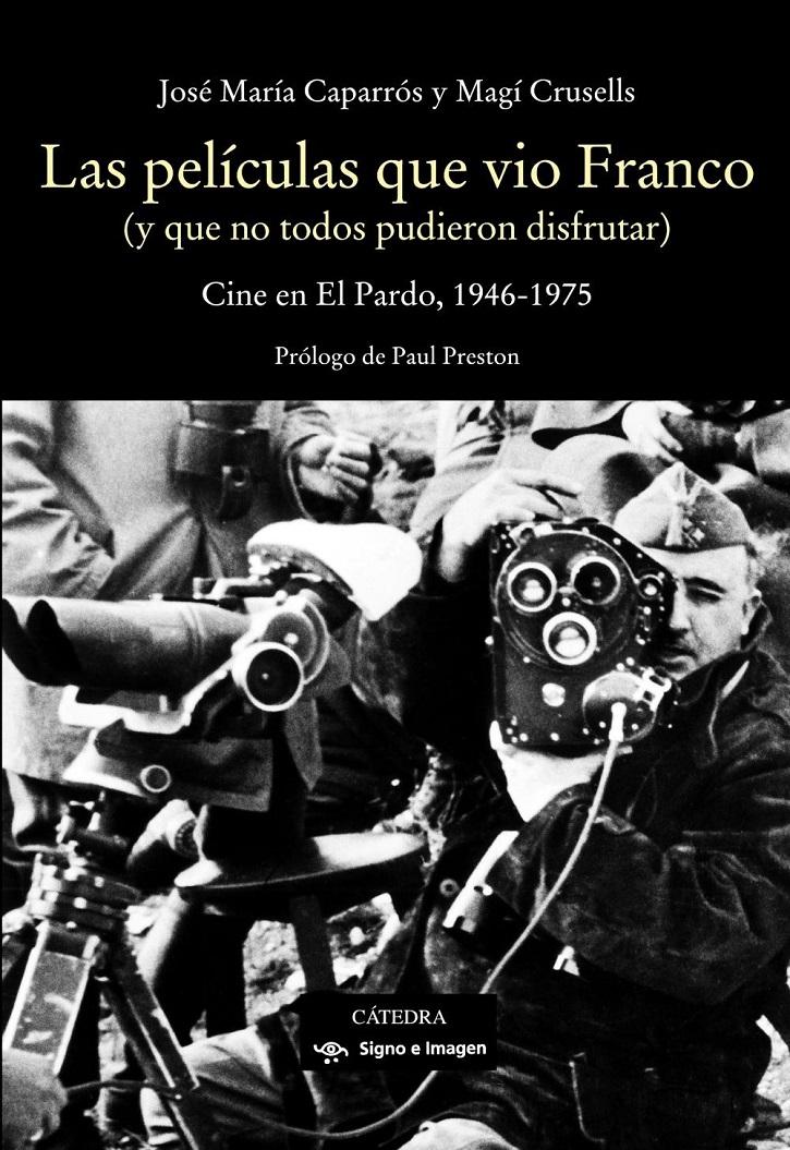Portada del volumen Las películas que vio Franco (y que no todos pudieron disfrutar), de José María Caparros Lera y Magí Crusells