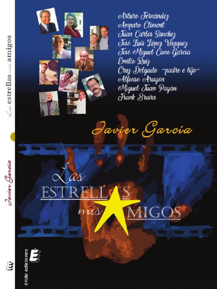 Portada del libro LAS ESTRELLAS, Mis amigos, del crítico de cine Javier García