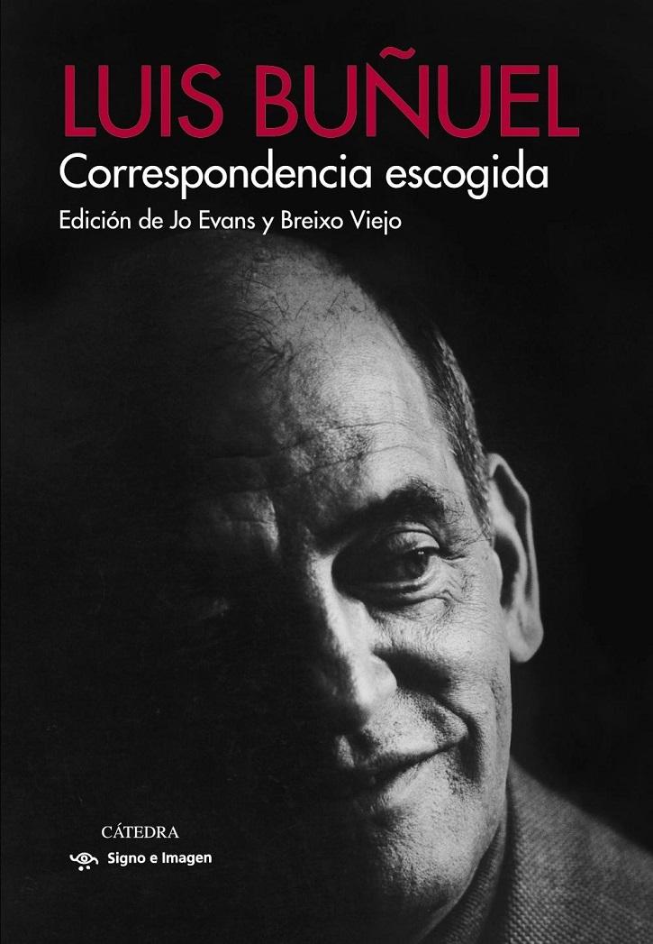 Portada promocional del volumen Luis Buñuel. Correspondencia escogida | Cátedra lanza tres grandes títulos de cine y televisión