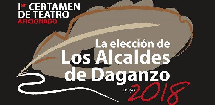Cartel promocional del I Certamen de Teatro Aficionado 'La elección de los alcaldes de Daganzo' | Daganzo premia el trabajo de los actores Milagros Morón y Luis Higueras