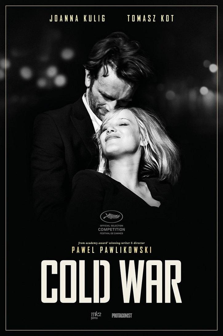 Cartel promocional del filme Cold War del oscarizado director polaco Pawel Pawlikowski | 'Cold War'. Pawlikowski, rotundo: el amor en blanco y negro