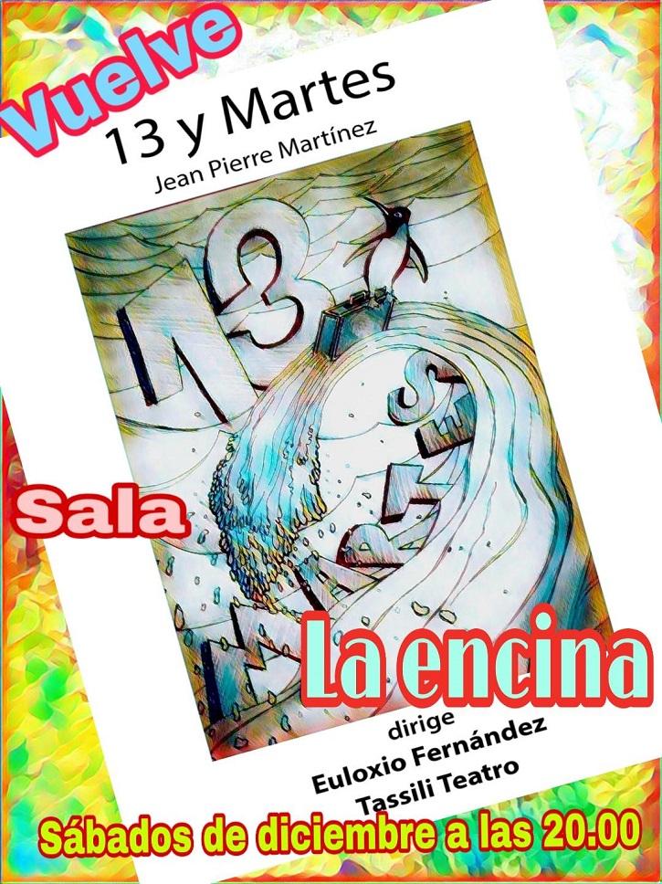 Cartel promocional de la comedia 13 y martes | '13 y martes' y 'Está nevando en la autovía' en La Encina Teatro
