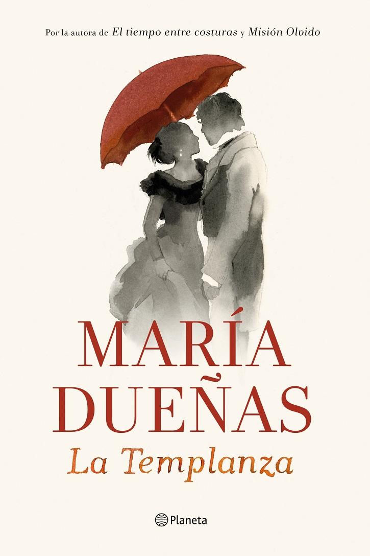 Portada del volumen La templanza, de María Dueñas | Amazon se encelosa de Netflix y producirá cine en español