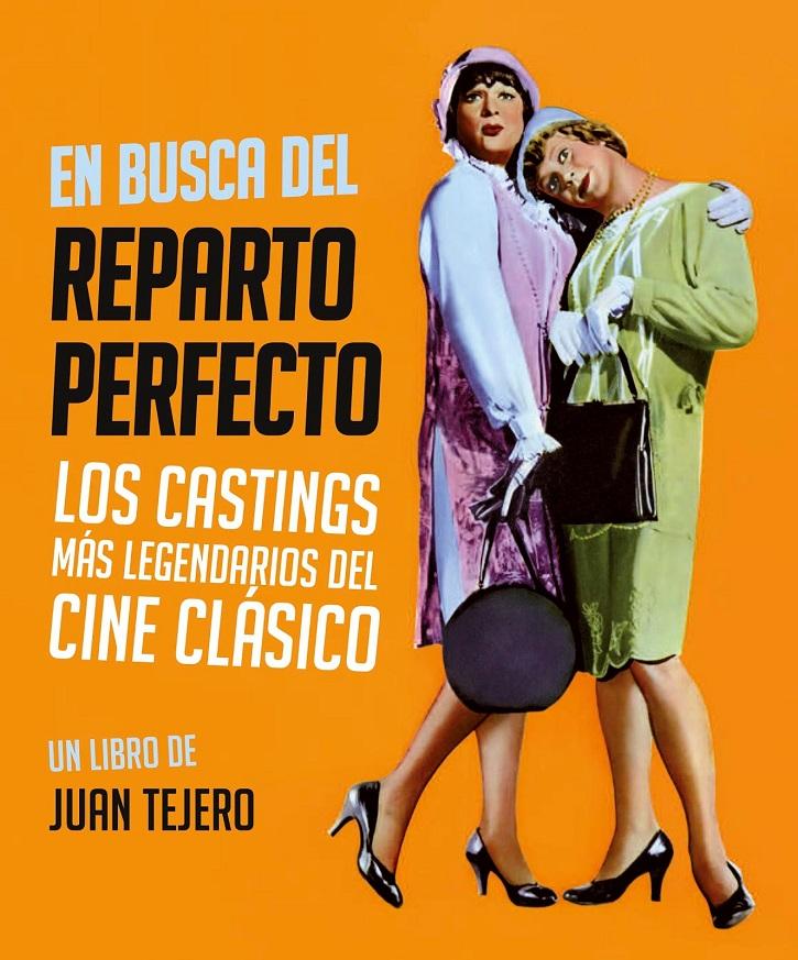 Portada del libro 'En busca del reparto perfecto', de Juan Tejero | Castings de Hollywood: 'En busca del reparto perfecto' según Juan Tejero