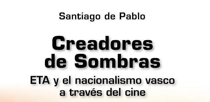 Portada del libro Creadores de sombras, de Santiago de Pablo | Tecnos lanza 'La política va al cine': la realidad supera a la ficción