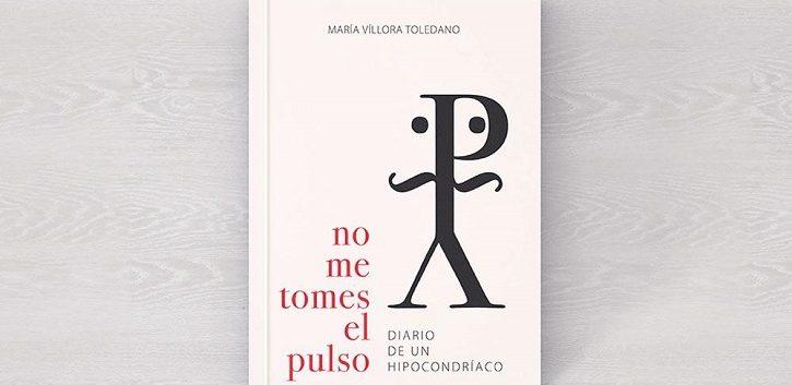 https://www.cope.es/blogs/palomitas-de-maiz/2019/08/31/maria-villora-publica-no-me-tomes-el-pulso-diario-de-un-hipocondriaco-libro/