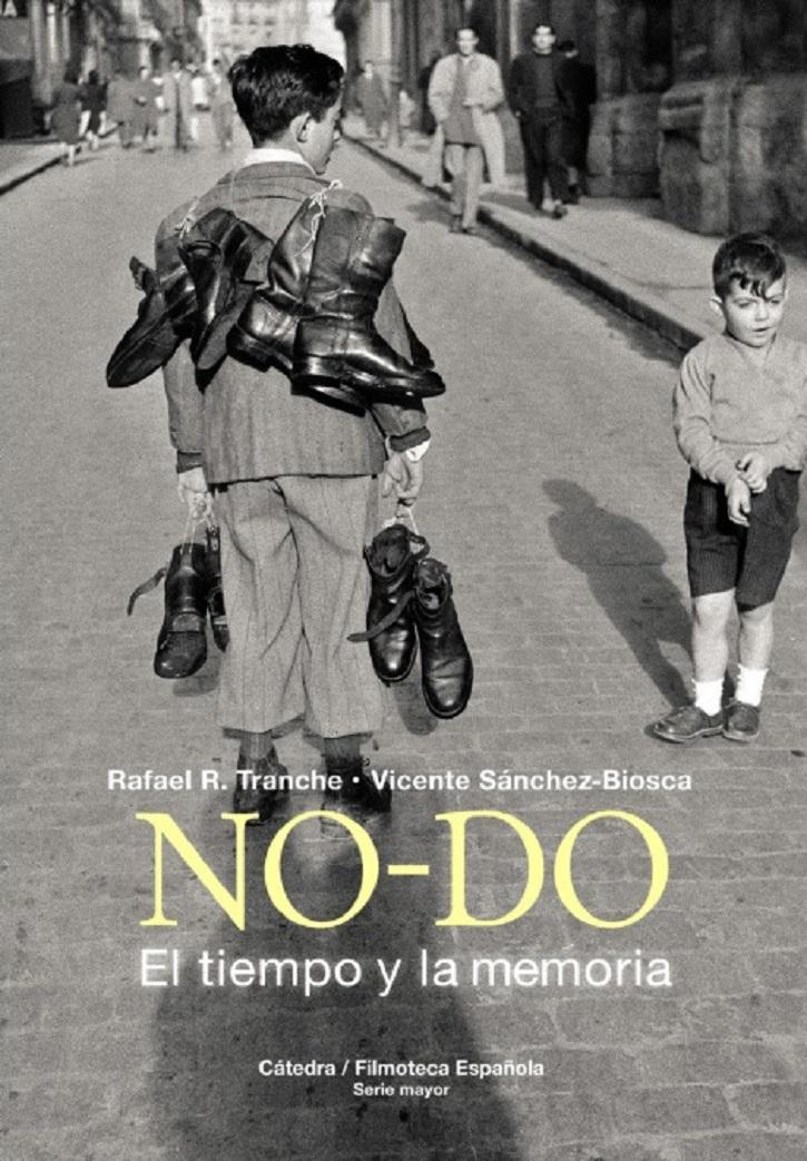 Portada del libro NO-DO, de Rafael R.Tranche y Vicente Sánchez-Biosca | Cátedra lanza su documentado 'NO-DO: El tiempo y la memoria'
