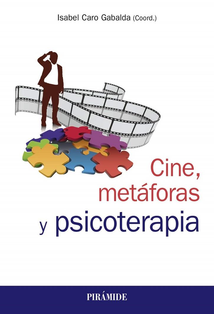 Portada del libro Cine, metáforas y psicoterapia | 'Cine, metáforas y psicoterapia': Isabel Caro Gabalda, amor por el arte