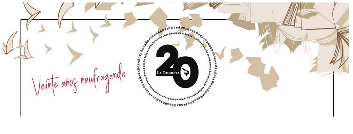 Flyer promocional sobre la celebración de los 20 años de la editorial La Discreta   La editorial 'La Discreta' celebra sus 20 años de naufragio