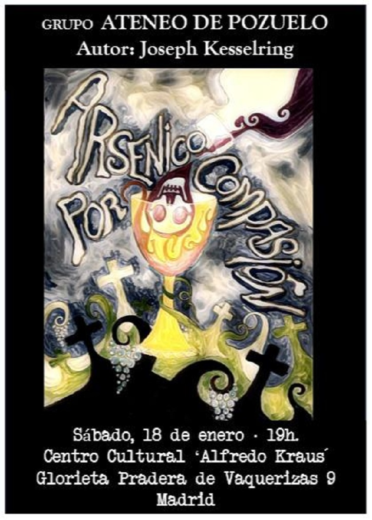 Cartel promocional de Arsénico por compasión, a cargo del grupo de teatro del Ateneo de Pozuelo | Arsénico por compasiónllega al Alfredo Kraus con el Ateneo de Pozuelo