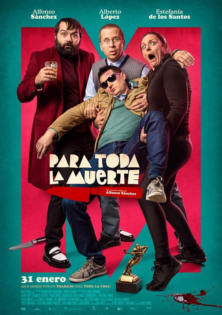 Cartel promocional del filme Para toda la muerte | 'Para toda la muerte': Absurda comedia negra de Alfonso Sánchez