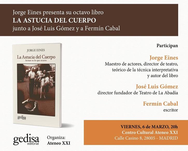 Presentación del último libro de Jorge Eines, La astucia del cuerpo | Gedisa y Jorge Eines presentan 'La Astucia del Cuerpo', teatro puro