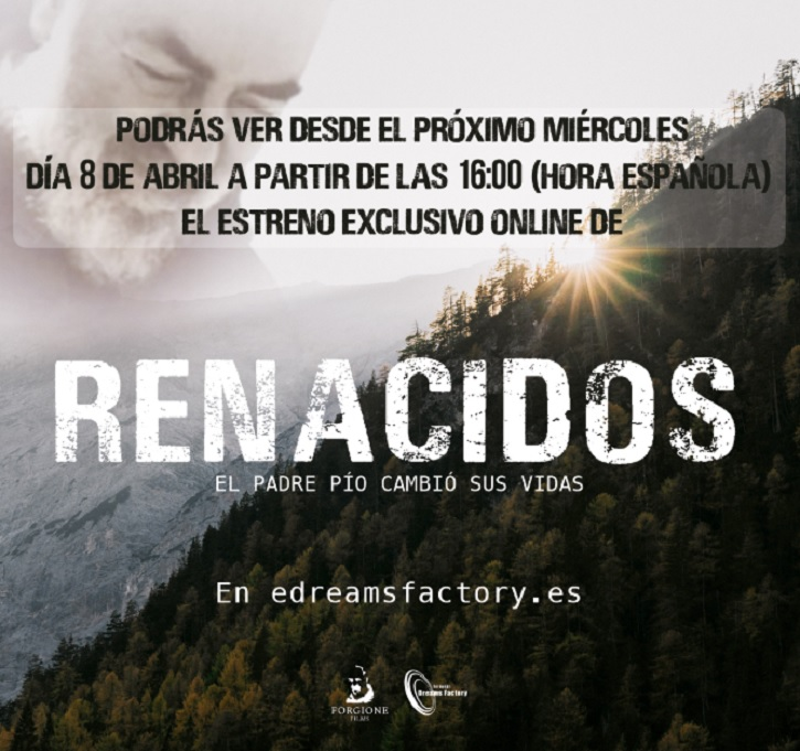 Cartel promocional con el estreno online de Renacidos | 'Renacidos: El Padre Pío cambió sus vidas', online el 8 de abril