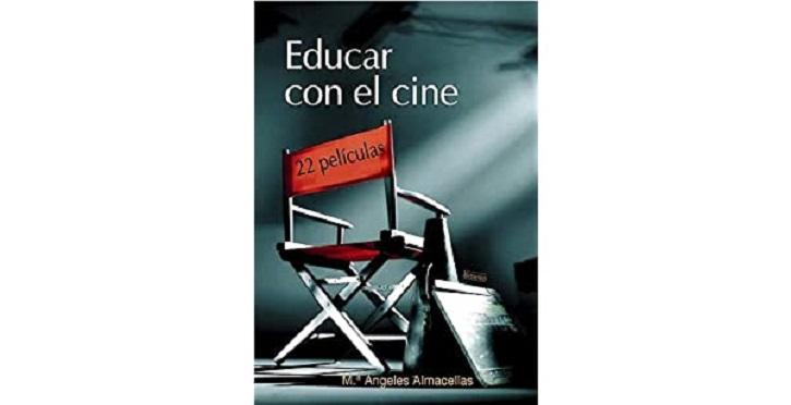 Portada del volumen | María Ángeles Almacellas propone 'Educar con el cine: 22 Películas'