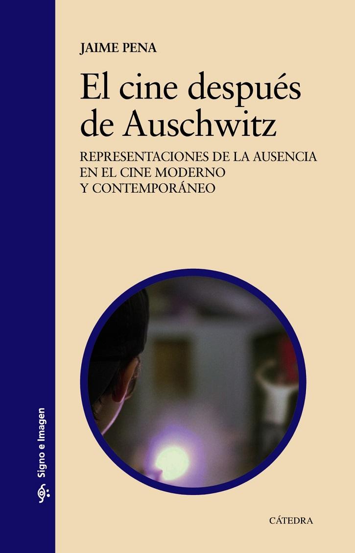 Portada del libro | 'El cine después de Auschwitz': Impecable Jaime Pena en Cátedra