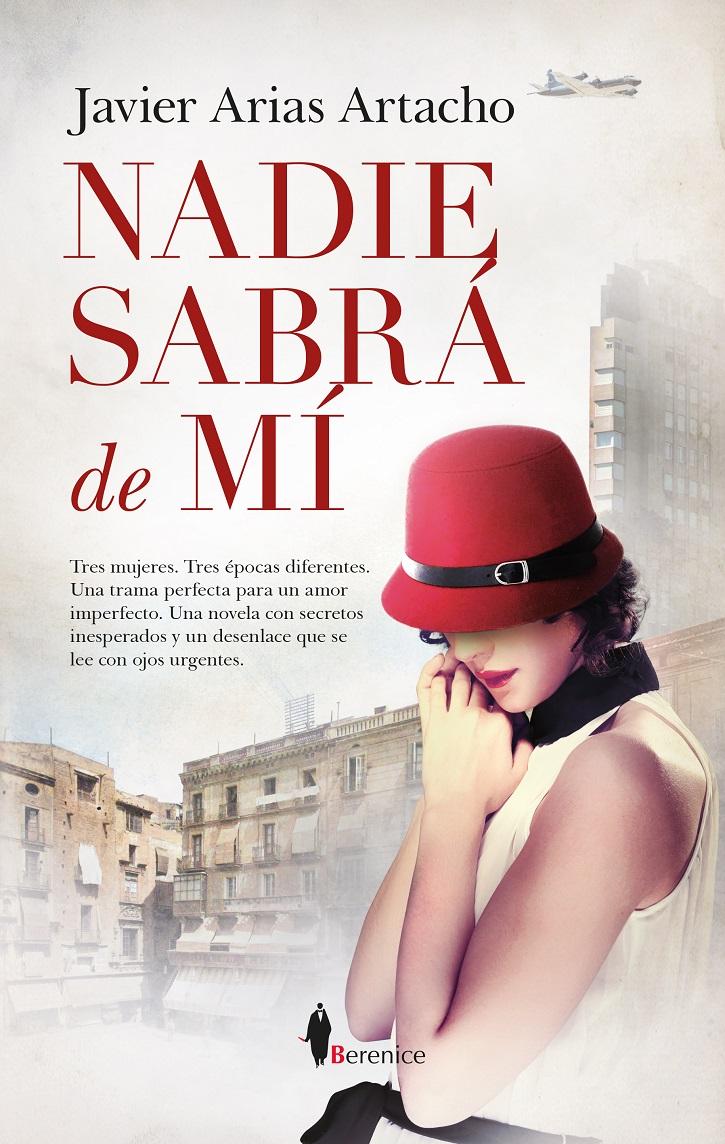 Portada de la novela   Javier Arias Artacho publica 'Nadie sabrá de mí' en la editorial Berenice