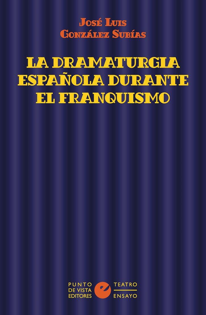 Portada del volumen | 'La dramaturgia española durante el franquismo': Necesario ensayo teatral