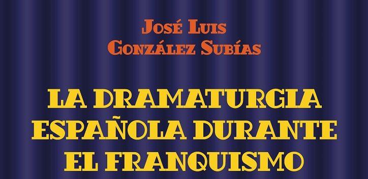 https://www.cope.es/blogs/palomitas-de-maiz/2021/04/21/la-dramaturgia-espanola-durante-el-franquismo-necesario-ensayo-teatral-jose-luis-gonzalez-subias/