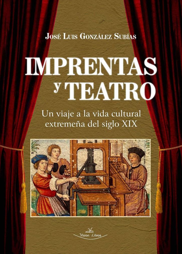 Portada del ensayo | 'Imprentas y Teatro': Impecable estudio ambientado en la Extremadura del siglo XIX