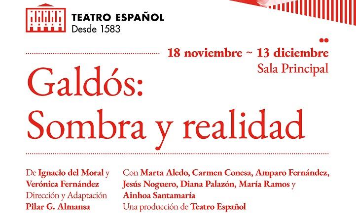 'Galdós: Sombra y Realidad': Pilar G. Almansa entrega una impecable radiogafía del escritor canario en el Teatro Español