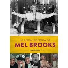 La loca historia de Mel Brooks-La persona que se esconde detrás del humorista