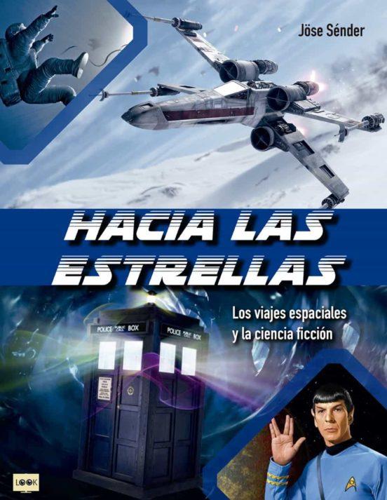 Hacia las estrellas. Los viajes espaciales y la ciencia ficción-Obras maestras, rarezas y series para disfrutar